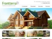 Frontterra - строительство деревянных домов - Frontterra - строительство деревянных домов и бань